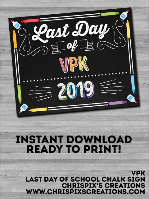Instant Download- 2019 VPK Last Day of School Chalk Sign